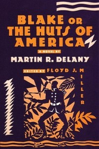 Blake: or; Huts of America by Martin Delany