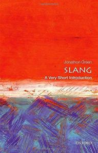 Slang: A Very Short Introduction