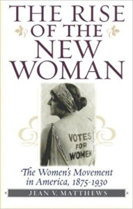 The Rise of the New Womanby Jean V. Matthews