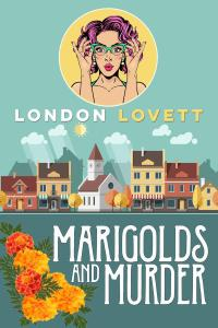 Marigolds and Murder by London Lovett